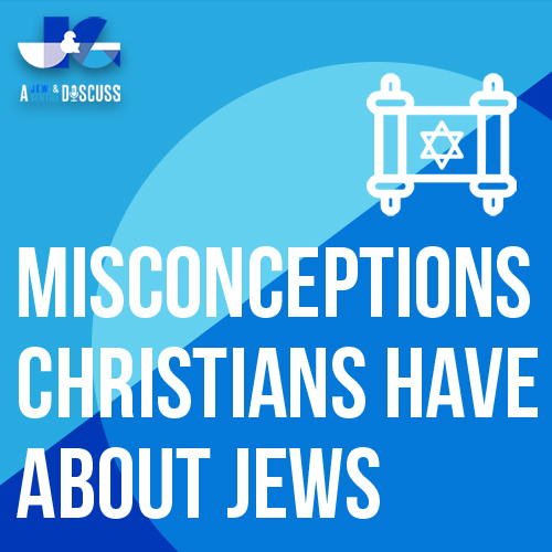 Misconceptions Christians have about Jews