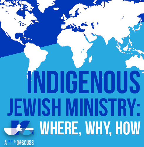 Episode 7 – Indigenous Jewish Ministry: Where, Why, How