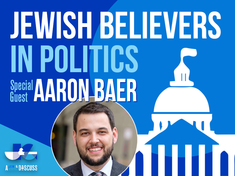 Episode 9 – Jewish Believers in Politics