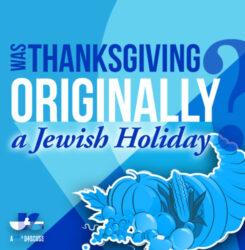 Was Thanksgiving Originally a Jewish Holiday?