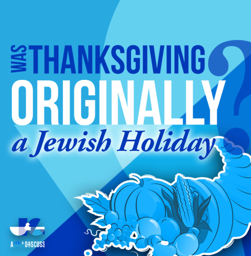 Was Thanksgiving Originally a Jewish Holiday?