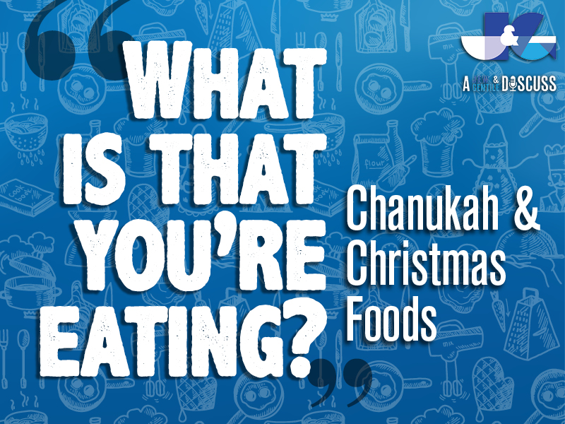 What is that you're eating? Chanukah and Christmas foods